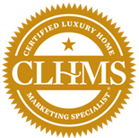 Certified Luxury Home Marketing Specialist, CLHMS